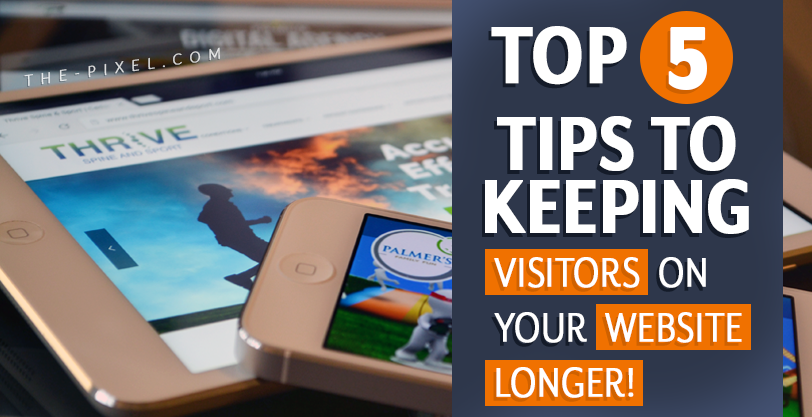 5_Tips_to_Keeping_Visitors_on_Your_Website_Longer
