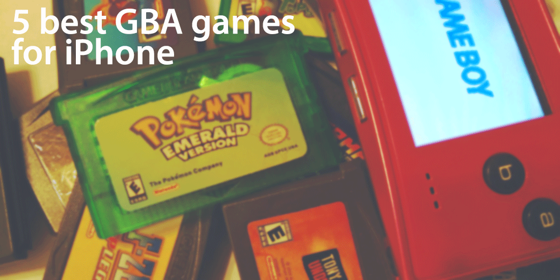 5 best GBA games for your iPhone - TGDaily